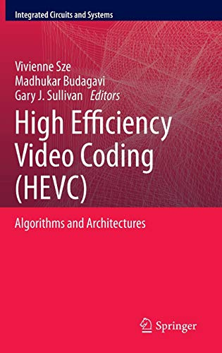 Compare Textbook Prices for High Efficiency Video Coding HEVC: Algorithms and Architectures Integrated Circuits and Systems 2014 Edition ISBN 9783319068947 by Sze, Vivienne,Budagavi, Madhukar,Sullivan, Gary J.