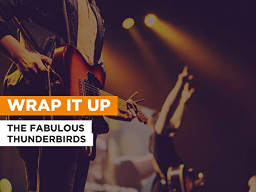 Wrap It Up al estilo de The Fabulous Thunderbirds