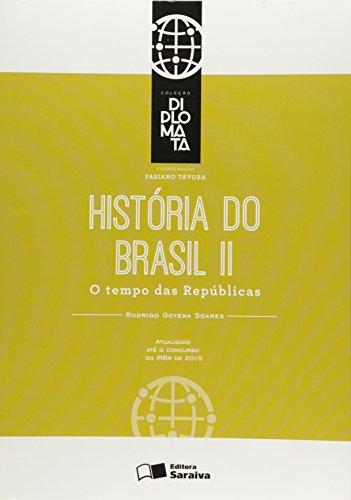 História do Brasil II: O tempo das Repúblicas