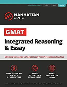 GMAT Integrated Reasoning & Essay: Strategy Guide + Online Resources (Manhattan Prep GMAT Strategy Guides) by [Manhattan Prep]