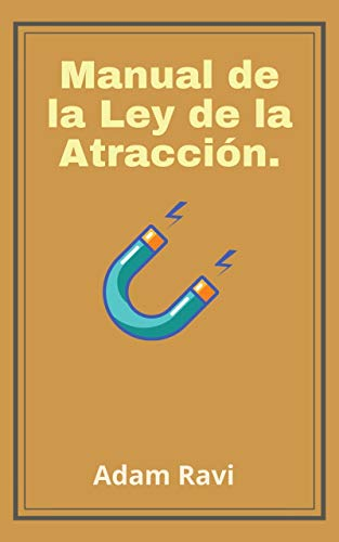 Manual de la Ley de la Atracción.