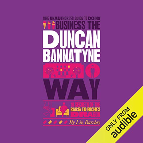 The Unauthorized Guide to Doing Business the Duncan Bannatyne Way Titelbild