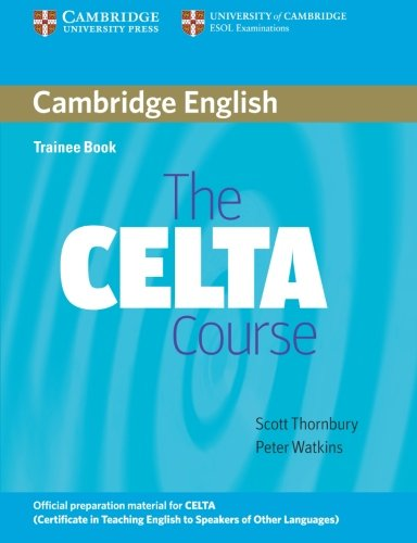 The CELTA Course Trainee Book: Certificate in English Language Teaching to Adults