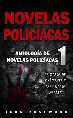 Novelas Policíacas: 12 Casos de Crímenes y Asesinatos Reales ...