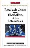 EL CABALLERO DE LAS BOTAS AZULES. Prólogo de Nil Santiáñez Tió.
