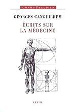 Écrits sur la médecine de Georges Canguilhem