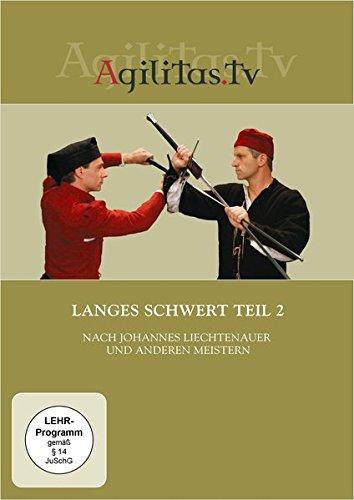 Langes Schwert Teil 2 nach Johannes Liechtenauer und anderen Meistern