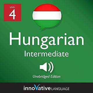 Learn Hungarian - Level 4: Intermediate Hungarian: Volume 1: Lessons 1-25 audiobook cover art
