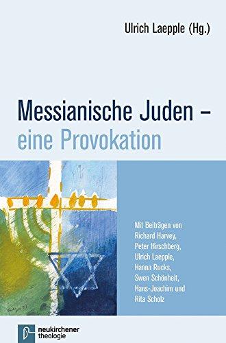 Messianische Juden - eine Provokation