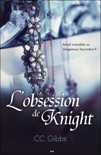 L'obsession de Knight T2 - Attrait irrésistible ou dangereuse fascination ?