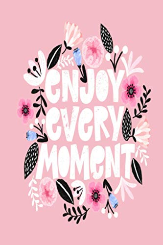 Enjoi Every Moment Handdrawn Motivational: Lined Notebook / Journal Gift, 100 Pages, 6x9, Soft Cover, Matte Finish