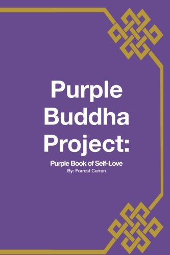 Purple Buddha Project: Purple Book of Self-Love by Forrest L. Curran (2015-10-17)