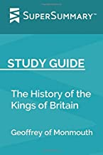 Study Guide: The History of the Kings of Britain by Geoffrey of Monmouth (SuperSummary)