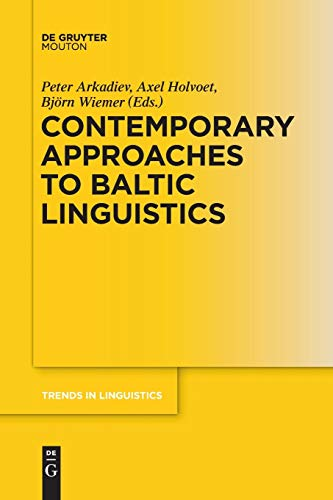 Compare Textbook Prices for Contemporary Approaches to Baltic Linguistics Trends in Linguistics. Studies and Monographs [Tilsm] 1 Edition ISBN 9783110578546 by Arkadiev, Peter
