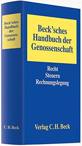 Beck'sches Handbuch der Genossenschaft: Recht, Steuern, Rechnungslegung Mit Formularteil