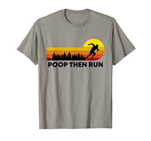 Retro Poop Then Run Trail Running Gift Ultra Marathon Runner T-Shirt
