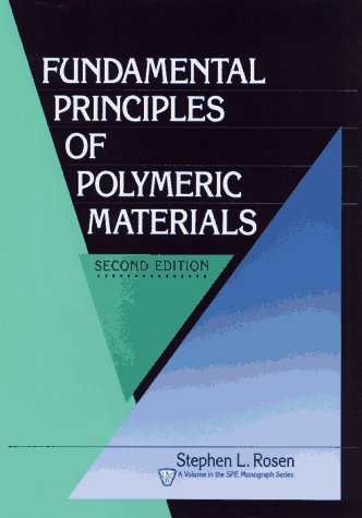 Fundamental Principles of Polymeric Materials (Society of...