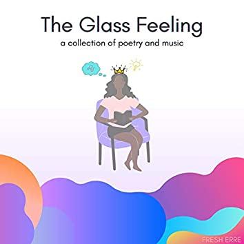The Glass Feeling: A Collection of Poetry and Music