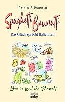 Spaghetti Brunatti: Das Glueck spricht Italienisch