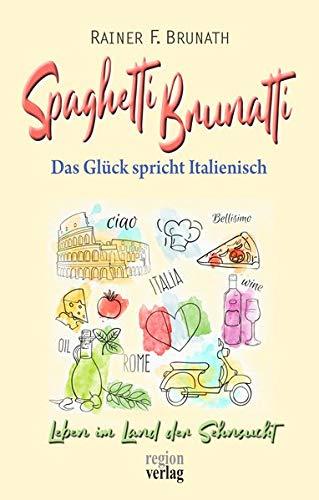 Spaghetti Brunatti: Das Glück spricht Italienisch