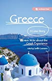 Greece, A Love Story: Women Write about the Greek Experience (Seal Women's Travel)