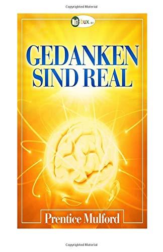 Gedanken sind real - Version 2014 (Bewusster leben, Band 8)
