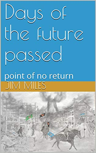 Days of the future passed: Point of no return by [Jim Miles]