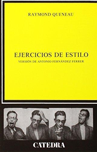 Ejercicios de estilo/ Style Exercises: Version de Antonio Fernandez Ferrer/ Antonio Fernandez Ferrer Version (Spanish Edition) by Raymond Queneau(2008-06-30)