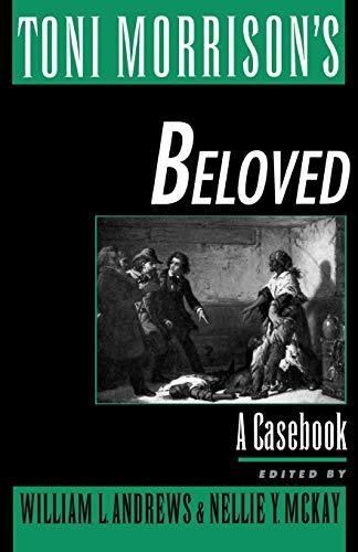 Toni Morrison's Beloved: A Casebook (Casebooks in Contemporary Fiction) (Casebooks in Criticism)