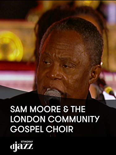 Sam Moore and The London Community Gospel Ch