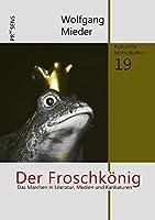Der Froschkoenig: Das Maerchen in Literatur, Medien und Karikaturen