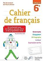 Cahier de français cycle 3 / 6e - Éd. 2019 de Chantal Bertagna