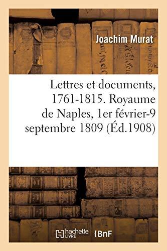 Lettres Et Documents, 1761-1815. Royaume de Naples, 1er Février-9 Septembre 1809