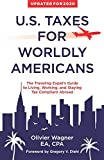 U.S. Taxes For Worldly Americans: The Traveling Expat's Guide to...