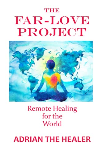 The Far-Love Project: Remote Healing for the World