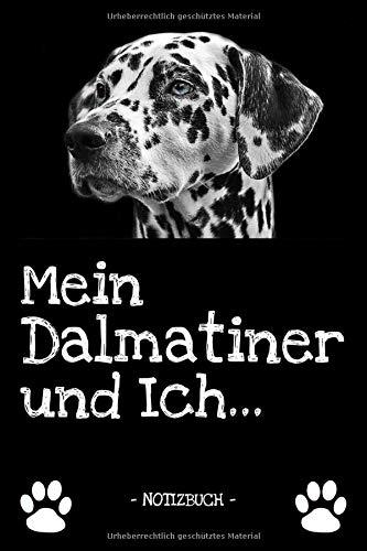 Mein Dalmatiner und Ich...: Hundebesitzer | Hund | Haustier | Notizbuch | Tagebuch | Fotobuch | zur Futter Doku | Geschenk | Idee | liniert + Fotocollage | ca. DIN A5