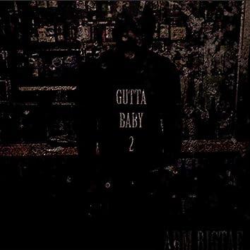 GUTTA BABY 2