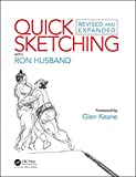 Quick Sketching with Ron Husband: Revised and Expanded - Ron Husband
