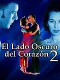El lado oscuro del corazón 2 (2001, Eliseo Subiela)