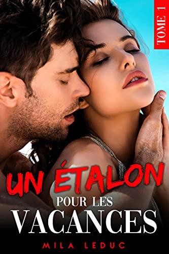 Un Etalon pour les Vacances: (Histoire érotique, Sexe en Villa, TABOU) (French Edition)