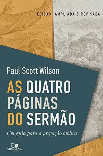 As quatro páginas do sermão: Um guia para a pregação bíblica (Portuguese Edition)