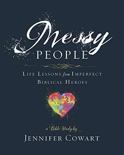 Messy People Women s Bible Study Participant Workbook Life Lessons from Imperfect Biblical Heroes product image