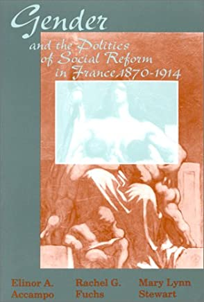 Gender and the Politics of Social Reform in France, 1870-1914