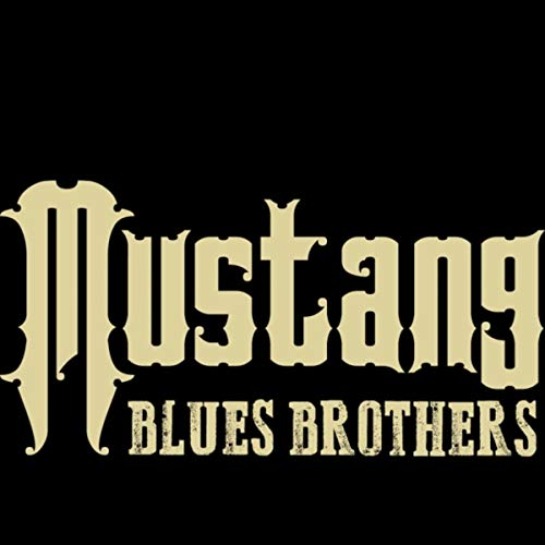 Mustang Blues Brothers [Explicit]