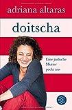 Doitscha: Eine jüdische Mutter packt aus von Adriana Altaras