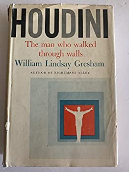 Houdini: The Man Who Walked Through Walls 0030272602 Book Cover