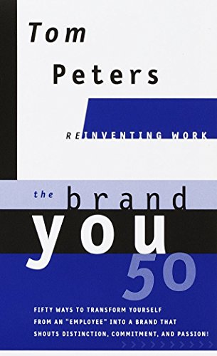 """The Brand You50 (Reinventing Work): Fifty Ways to Transform Yourself from an """"Employee"""" into a Brand That Shouts Distinction, Commitment, and Passion! (Reinventing Work Series)の詳細を見る"""