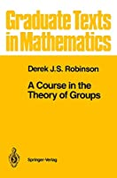 A Course in the Theory of Groups (Graduate Texts in Mathematics, Vol 80)