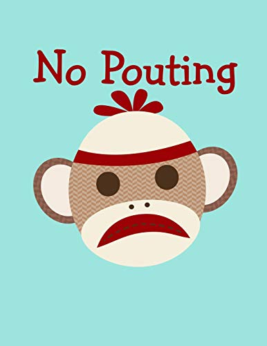No Pouting Sock Monkey Face Notebook: A No Pouting Meme Sock Monkey Face Fun Notebook To Write In