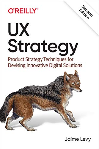 UX Strategy: Product Strategy Techniques for Devising Innovative Digital Solutions (English Edition)
